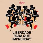 Liberdade para que imprensa?