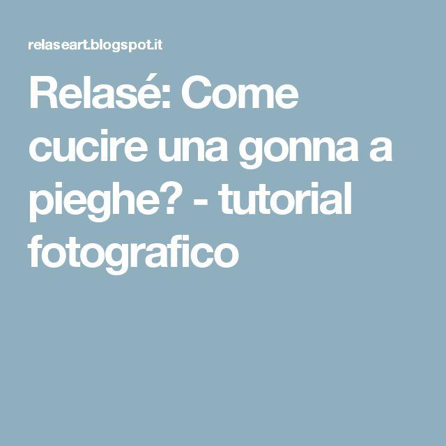 Relasé: Come cucire una gonna a pieghe? - tutorial fotografico