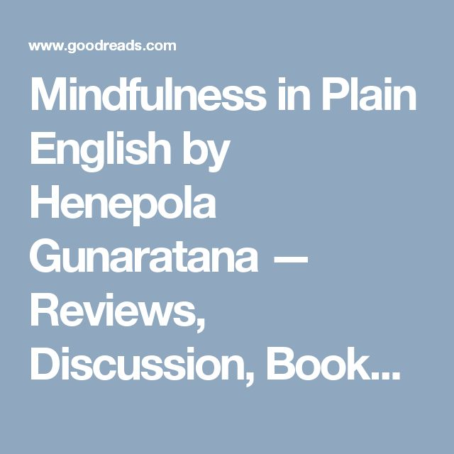 Mindfulness in Plain English by Henepola Gunaratana — Reviews, Discussion, Bookclubs, Lists