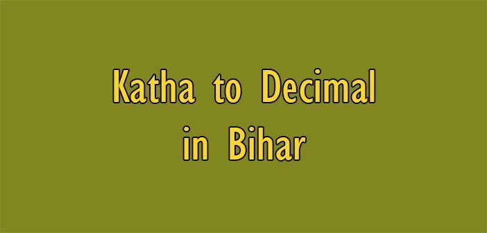 1 Kattha Equal to How Many Decimal in Bihar | Area Converter