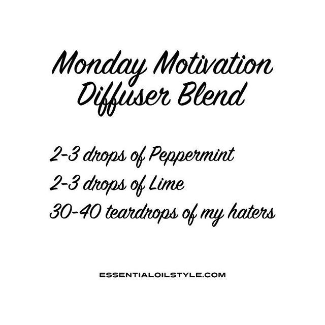 Monday Motivation Blend. Essential oil Memes: essential oil humor, essential oil jokes, essential oil funnies, essential oil quotes