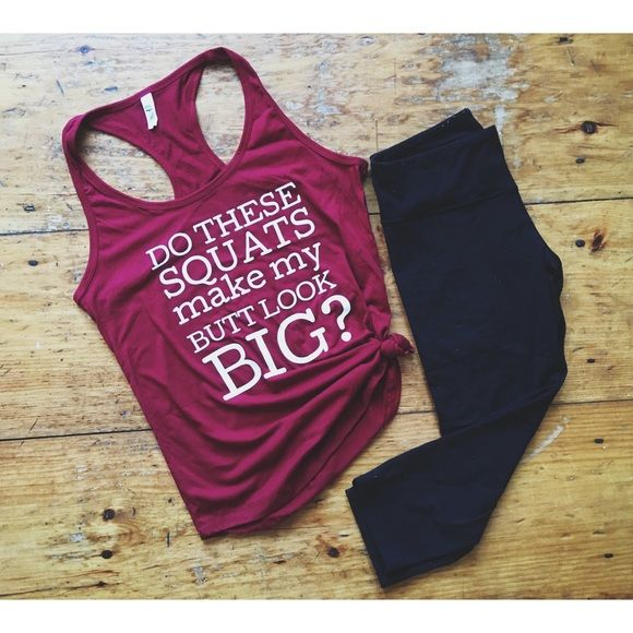 "Do these squats make my butt look big?workout tank Funny workout tank top! New with tags maroon color with white writing that says ""Do these squats make my butt look big?"" Perfect for the gym! Racerback style. Available in S-XL Next Level Tops Tank Tops"