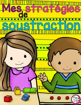 Math subtraction strategies flip book in French - Mes stratégies de soustraction!