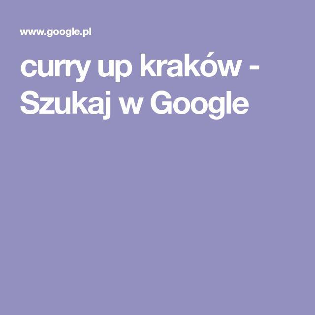 curry up kraków - Szukaj w Google