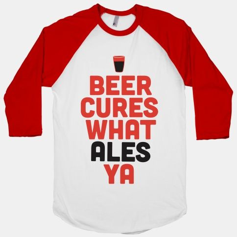 Beer Cures What Ales Ya #beer #alcohol #party #curentmood #puns