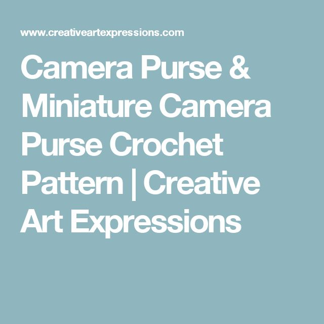 Camera Purse & Miniature Camera Purse Crochet Pattern | Creative Art Expressions