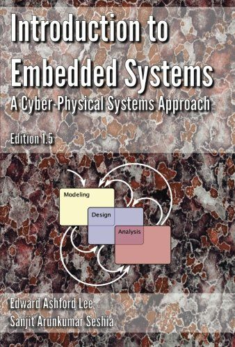 Download Introduction to Embedded Systems - A Cyber Physical Systems Approach - Edition 1.5 ebook free by Edward Ashford Lee in pdf/epub/mobi