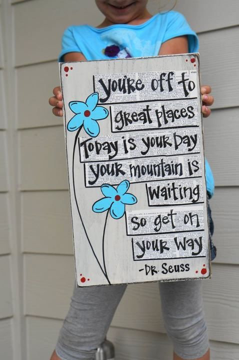 Dr Seuss ♥ - this would be so cute in a child's room. Or, take a picture of Mini-Me holding the sign when she enters kindergarten.