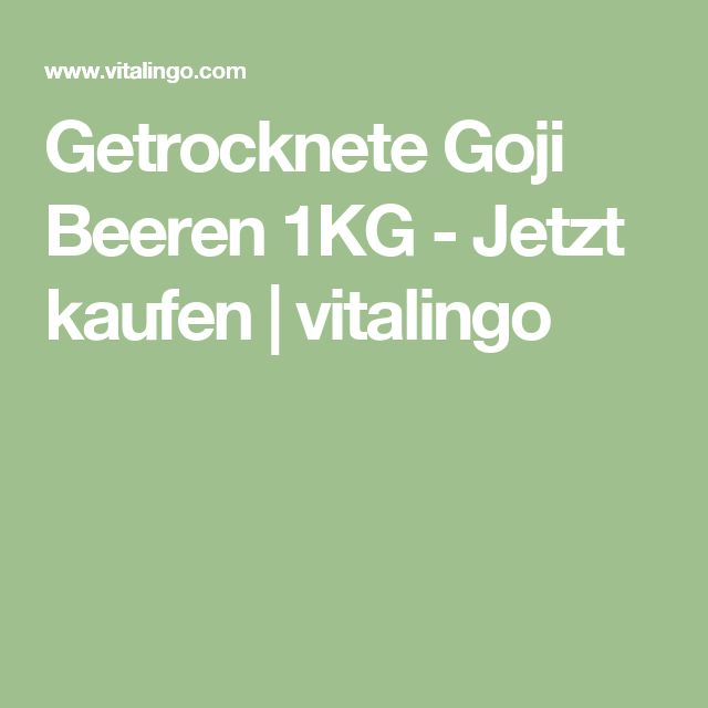 Getrocknete Goji Beeren 1KG - Jetzt kaufen | vitalingo
