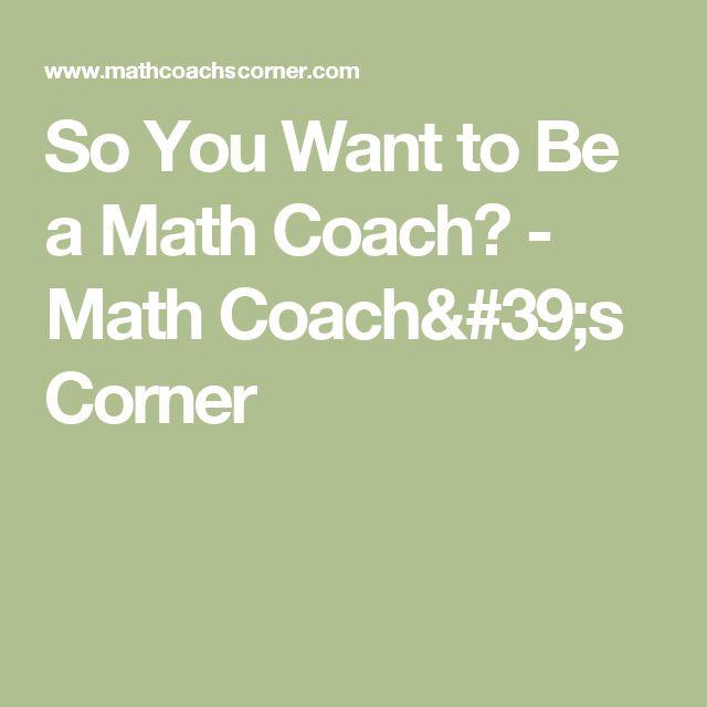So You Want to Be a Math Coach? - Math Coach's Corner