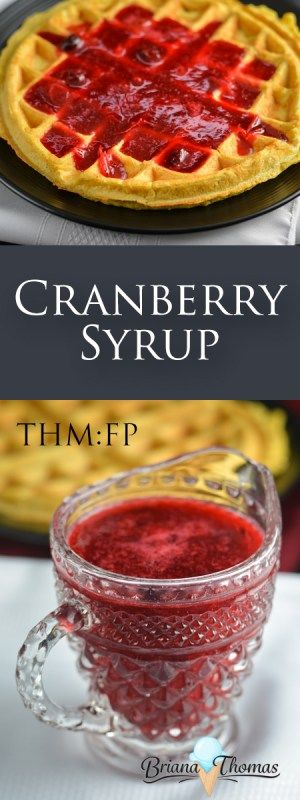 Cranberry Syrup - pairs beautifully with my Cornbread Waffle recipe (link in post)! - THM:FP, low carb, low fat, sugar free, gluten/egg/dairy/nut free