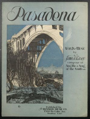 """Old sheet music for the 1924 song """"Pasadena,"""" composed by James W. Casey, who in 1949 reharmonized the song and changed the lyrics, including then-contemporary references to the Rose Bowl and Rose Parade."""