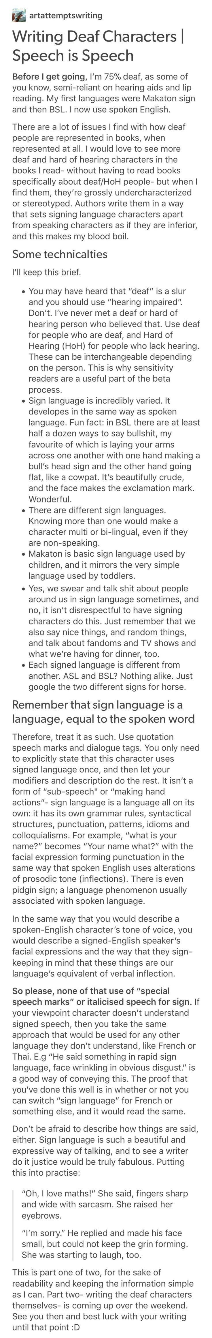 Wow wow wow, I really needed this. I would really like to write deaf characters but I've had no idea how to pull it off until now.