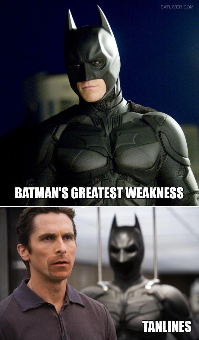 Quelle est la plus grande faiblesse de batman? Les marques de bronzages
