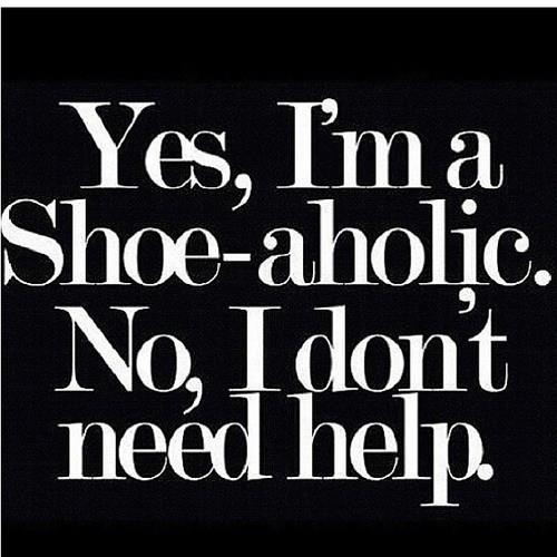 Yes, I'm a Shoe-Aholic funny quote shoes lol addiction
