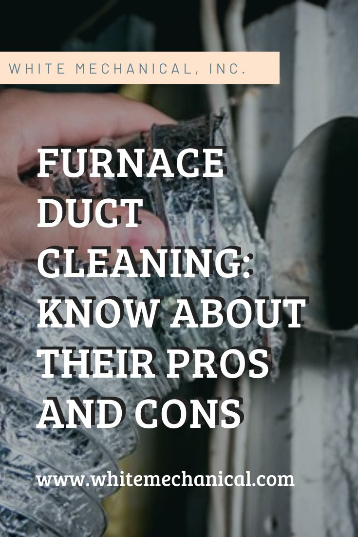 Furnace Duct Cleaning Know About Their Pros And Cons Duct Cleaning Furnace Cleaning Furnace