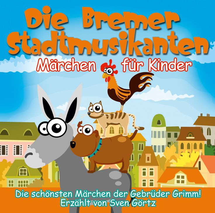 """Die Bremer Stadtmusikanten"" (""The Bremen City Musicians"") is one of the most famous & delightful of the Grimms fairy tales (Märchen der Gebrüder Grimm)"