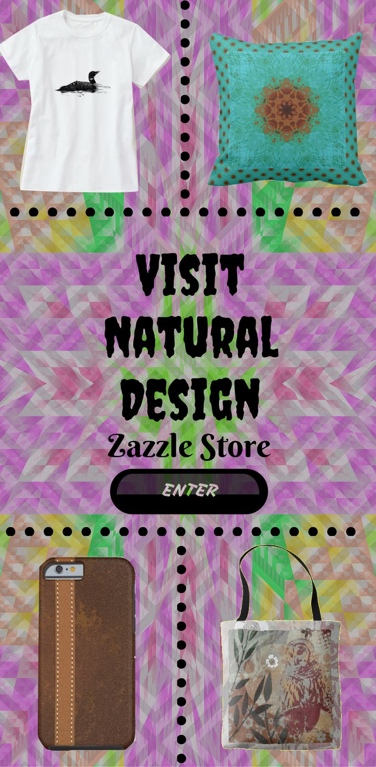 Visit Natural Design Zazzle Store for trendy and cool design on many different product. Find the design on t-shirt, pillow, cases, bags and more.