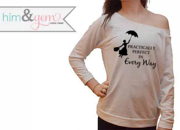 Disney Sweatshirt // Practically Perfect in Every Way // Mary Poppins Shirt Silhouette // Disney Shirt // Disney Apparel // Mary Poppins by HimAndGem on Etsy https://www.etsy.com/listing/215189253/disney-sweatshirt-practically-perfect-in