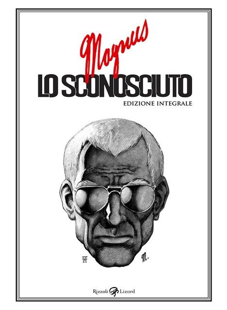 """""""Lo Sconosciuto"""" di Magnus - Edizione integrale Rizzoli Lizard"""