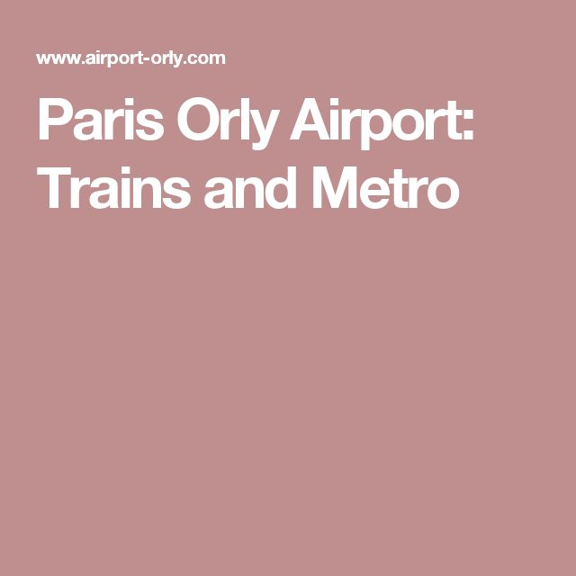 Paris Orly Airport: Trains and Metro