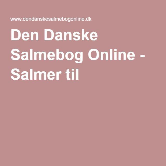 Den Danske Salmebog Online - Salmer til