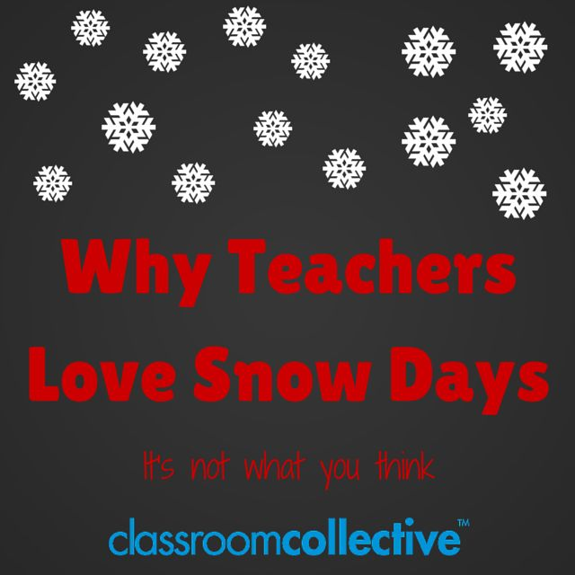 Why Teachers Love Snow Days