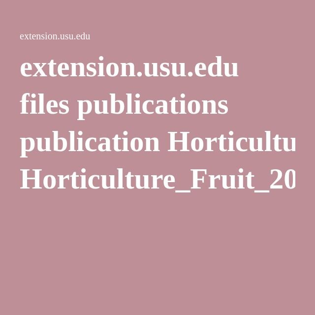 extension.usu.edu files publications publication Horticulture_Fruit_2011-01pr.pdf