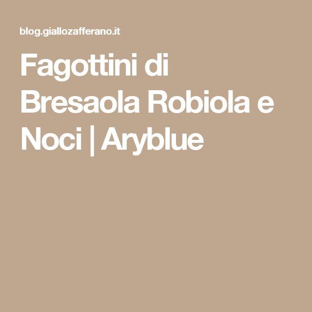 Fagottini di Bresaola Robiola e Noci   Aryblue