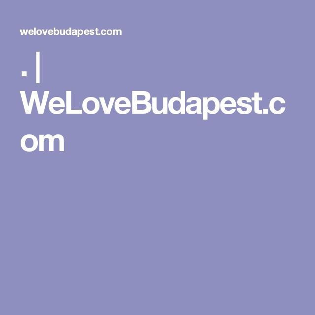 . | WeLoveBudapest.com