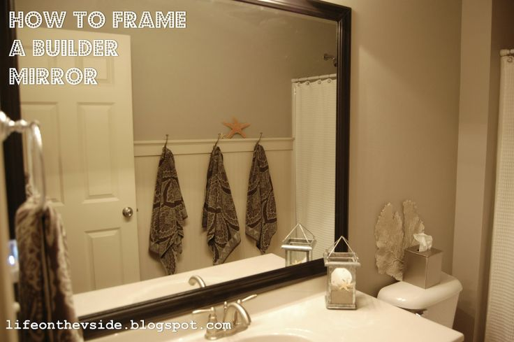 Mirror Decoration frame builder grade mirror : Easy way to frame a boring builder-grade bathroom mirror. Inexpensive ...