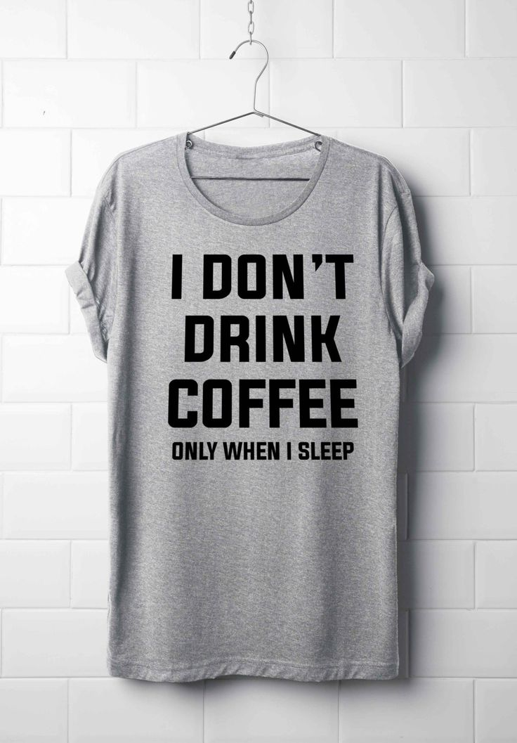 I don't drink coffee only when i sleep, T-Shirt Women, Fashion slogan womens girls top, best T-Shirt's for women's girl's by 13SameOnly on Etsy