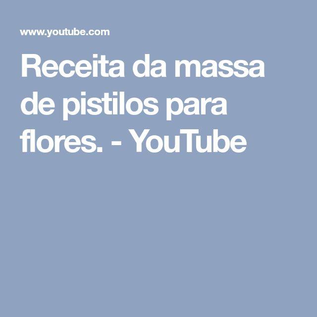 Receita da massa de pistilos para flores. - YouTube