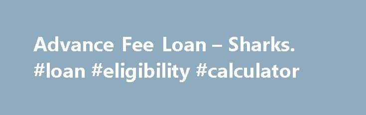 """Advance Fee Loan – Sharks. #loan #eligibility #calculator http://nef2.com/advance-fee-loan-sharks-loan-eligibility-calculator/  #loan sharks # User menu Google Translation Disclaimer This Google translation feature is provided for informational purposes only. The Office of Attorney General's website is provided in English. However, the """"Google Translate"""" option may assist you in reading it in other languages. Google Translate cannot translate all types of documents, and it may not give..."""