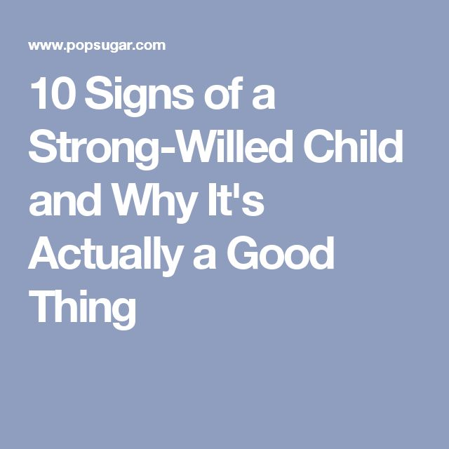 10 Signs of a Strong-Willed Child and Why It's Actually a Good Thing