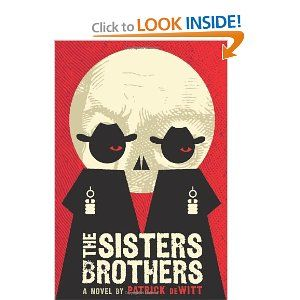 The Sisters Brothers: A Novel   Patrick deWitt: Patrick'S Dewitt, The Roads, Coen Brother, Brother Film, Men Booker, Sisters Brother, Reading Lists, Great Books, Books To Reading