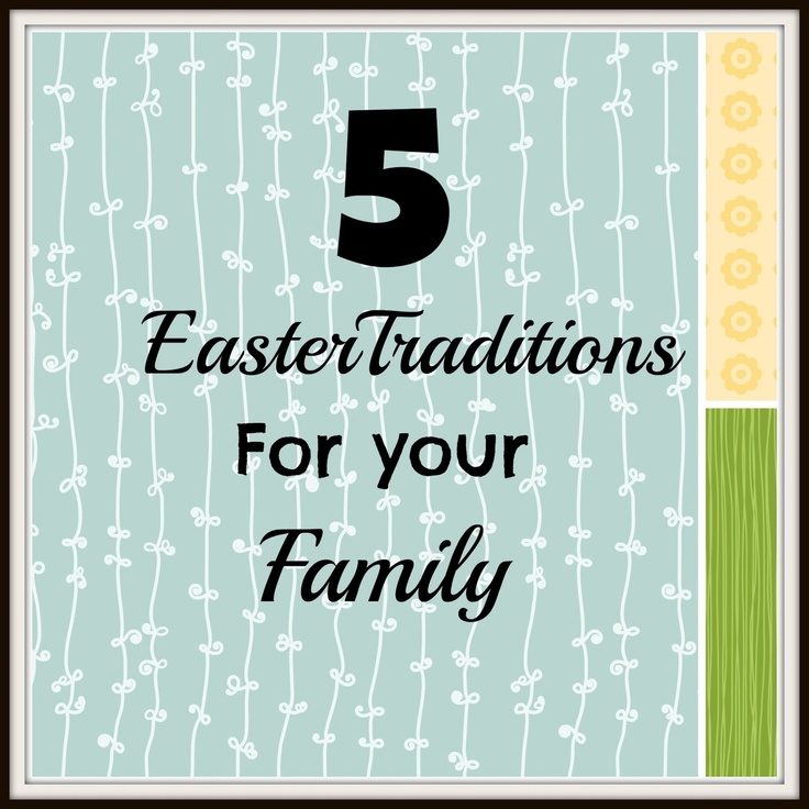 Free Time Frolics: 5 Easter Family Traditions for you Family