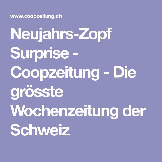 Neujahrs-Zopf Surprise - Coopzeitung - Die grösste Wochenzeitung der Schweiz