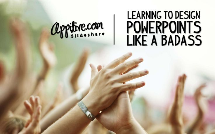 Learning to Design PowerPoints like a BadassAppitive