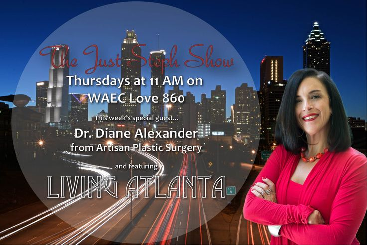 Life on Life's Terms:The Doctor is In! Thursday April 6th 11-noon -Dr. Diane Alexander has some exciting offerings from Artisan Plastic Surgery. They have innovative procedures and testing to determine vitamin deficiencies and food sensitivities. We will be chatting up overall health, weight loss and self esteem. -I will ask Dr. Alexander how having plastic surgery affects love relationships During The Just Steph Rules of Dating. -AND....As always, #LivingAtlanta for where to to be this…