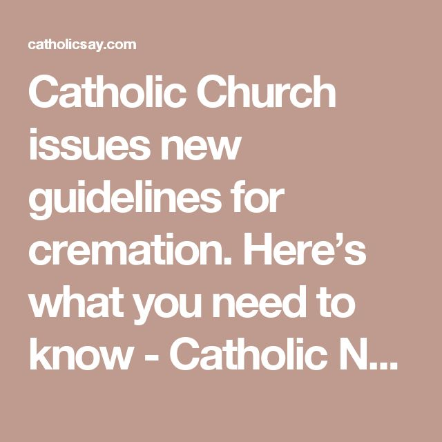 Catholic Church issues new guidelines for cremation. Here's what you need to know - Catholic News Service