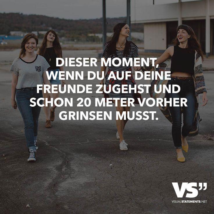 Dieser Moment, wenn du auf deine Freunde zugehst und schon 20 Meter vorher grinsen musst.