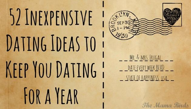 52 Inexpensive Dating Ideas to Keep You Dating For a Year