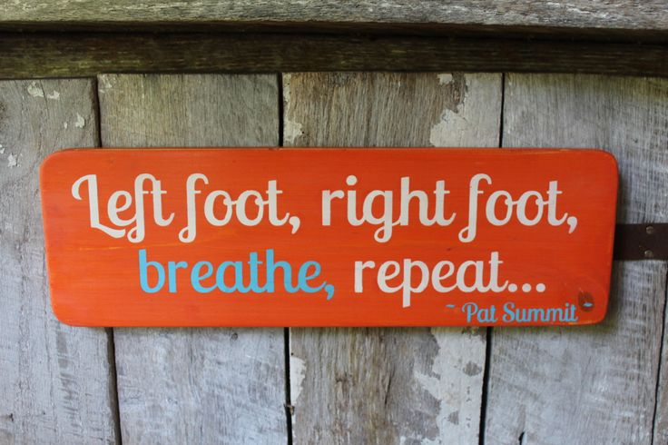 Wood Sign Left Foot Right Foot Breathe Repeat Pat Summit Quote Inspirational Encouragement Boho Yoga Rustic Primitive UT TN Vols Lady Vols by FoothillPrimitives on Etsy
