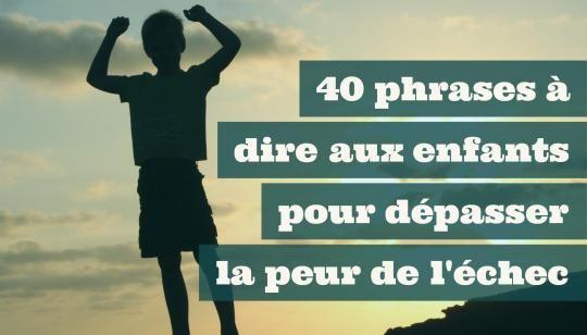 40 phrases à dire aux enfants pour dépasser la peur de l'échec
