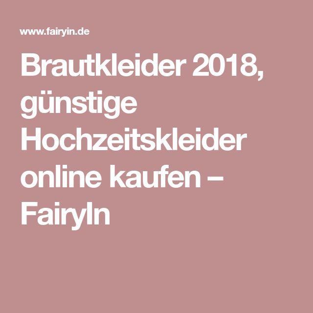 Brautkleider 2018, günstige Hochzeitskleider online kaufen – FairyIn