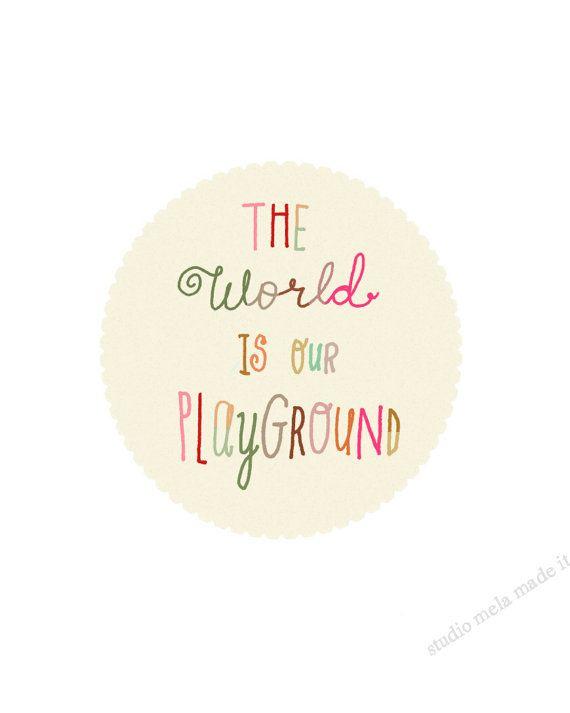 the world is our playground | dazeychic