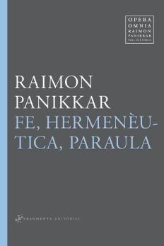 Fe, hermenèutica, paraula / Raimon Panikkar ; coordinació de l'edició catalana: