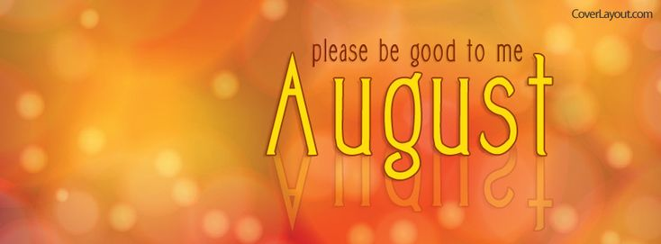 Awesome 17 Best Images About August On Pinterest Hello August, Facebook And Stars