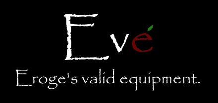 【Eroge's valid equipment.】Eve